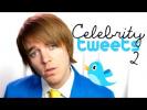 """CELEBRITY TWEETS: PART 2"" MUSIC VIDEO"