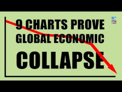 9 Charts PROVE a Global Economic COLLAPSE is Almost Here!