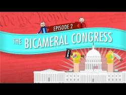 The Bicameral Congress: Crash Course Government and Politics