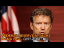 PANIC: Federal Reserve Attacks Rand Paul Over Audit Bill